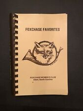 Foxchase Favorites Aiken, South Carolina - Foxchase Women's Club Cookbook