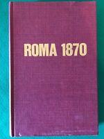 Roma 1870. L'Italia dalla morte di Cavour a Porta Pia - Italo de Feo - Mursia