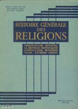 HISTOIRE GÉNÉRALE DES RELIGIONS Christianisme médiéval, Islam, Quillet 1947