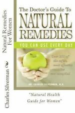 Natural Remedies for Women : Complete Encyclopedia of Natural Remedies Only...