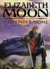 Surrender None: The Legacy of Gird Book One,Elizabeth Moon
