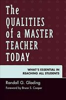 Qualities of a Master Teacher Today : What's Essential in Reaching All Studen...