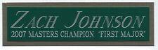 ZACH JOHNSON 2007 MASTERS NAMEPLATE AUTOGRAPHED FOR PGA GOLF CLUB-BAG-PHOTO-FLAG