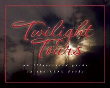 Twilight Tours: An Illustrated Guide to the Real F