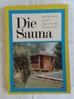 Die Sauna - Ratgeber für erfolgreiches Saunabaden und zweckmäßigen Saunabau 1979