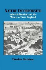 Nature Incorporated (Studies in Environment and History)