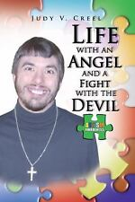 Life with an Angel and a Fight with the Devil by Judy V. Creel (2008, Paperback)