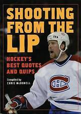 NEW Shooting from the Lip: Hockey's Best Quotes and Quips by Chris McDonell