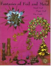 Fantasies of Foil and Metal Vintage Craft How To Instruction Book Patterns
