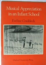 Book. Musical Appreciation in an Infant School by Eveline Craddock. PB. 1977.