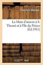 La Main d'Oeuvre a S. Thome et a l'Ile du Prince. Extrait de la Conference de...