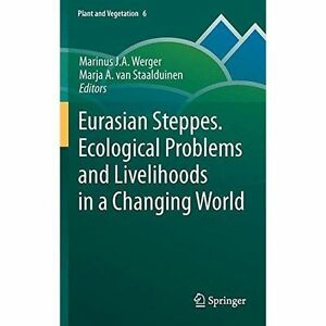 Eurasian Steppes: Ecological Problems and Livelihoods in a Changing World by...