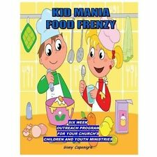 Kid Mania Food Frenzy : Children's Ministry Outreach Program by Ginny...