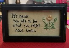 Primitive Decor Framed Embroidery Picture It's Never Too Late To Be What You.
