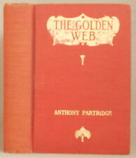 THE GOLDEN WEB by ANTHONY PARTRIDGE [E. PHILLIPS OPPENHEIM] Hardcover