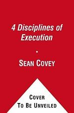 The 4 Disciplines of Execution : Achieving Your Wildly Important Goals by Chris