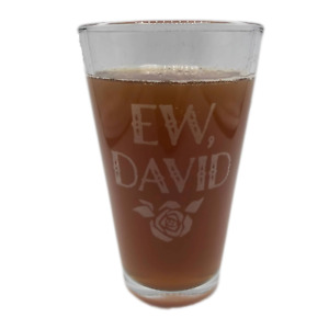 EW, DAVID Pint Glass Alexis Schitts Creek Rose Apothecary Quote Engraved Gift