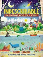 Indescribable: 100 Devotions for Kids about God and Science by Louie Giglio: New