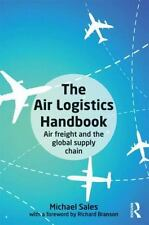 New Air Logistics Handbook :Air Freight and the Global Supply Chain by Michael