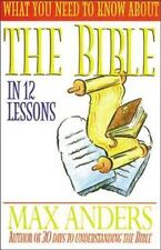 What You Need To Know About The Bible In 12 Lessons The What You Need To Know