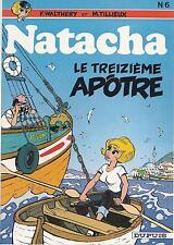 BD - Natacha -  N°6 -  Le Treiziéme apôtre - RE - 1981 - TBE -Walthéry