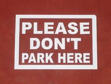 PLEASE DON'T PARK HERE Printed Window Sticker Polite House Home Car Road Street