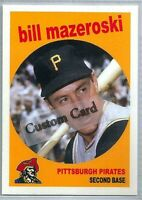 BILL MAZEROSKI PITTSBURGH PIRATES 1959 STYLE CUSTOM MADE BASEBALL CARD BLANK