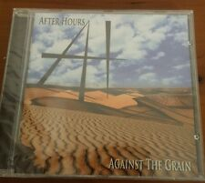 AFTER HOURS - AGAINST THE GRAIN -  CD NUOVO SIGILLATO (SEALED)