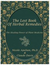 The Lost Book of Herbal Remedies By Claude Davis, Nicole Apelian 2019
