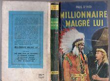 PAUL D'IVOI ¤ MILLIONNAIRE MALGRE LUI ¤ EO 1953 TALLANDIER