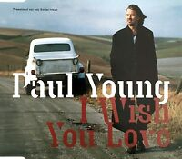 Paul Young ‎Maxi CD I Wish You Love - Promo - Europe (M/M)