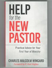 Help for the New Pastor Practical Advice for Your First Year of Ministry (NEW)