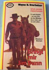 TB Wayne D. Overholser - Bringt mir Jim Dunn (1981) Western-Roman Guter Zustand