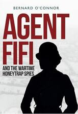 Agent Fifi and the Wartime Honeytrap Spies, , O'Connor, Bernard, Very Good, 2015