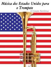 Música Dos Estados Unidos para o Trompete : 10 Canções Patrióticas by Uncle...