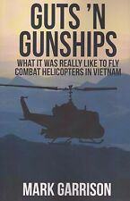 Guts 'n Gunships (Flying Combat Helicopters Vietnam, UH-1B, 119th Assault Co.)
