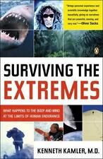 Surviving the Extremes: What Happens to the Body and Mind at the Limits of Human