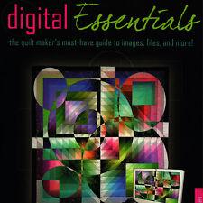 DIGITAL ESSENTIALS Quilt Makers Guide Images Files Camera NEW BOOK Gloria Hansen