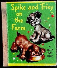 SPIKE & TRIXY ON THE FARM ~ Vintage 1950's Mini Lolly Pop Children's Book