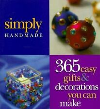 Simply Handmade : 365 Easy Gifts and Decorations You Can Make (1998, Paperback)