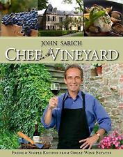 Chef in the Vineyard : Fresh and Simple Recipes from Great Wine Estates by John