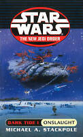 Very Good, Dark Tide I: Onslaught (Star Wars - The New Jedi Order), Stackpole, M
