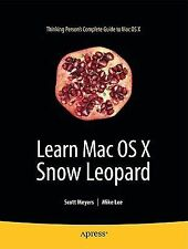 Learn Mac OS X Snow Leopard by Scott Meyers and Mike Lee (2009, Paperback,...
