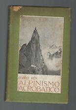 1914 Alpinismo Acrobatico, by Guido Rey, Italian Mountaineering book climbing