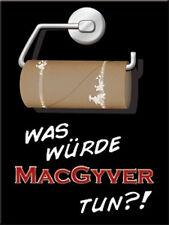 Mac Gyver Klorolle Magnet  6x8 cm 14270 Kühlschrankmagnet Schild Sign