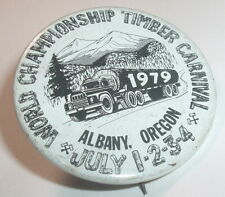Vintage Pinback RARE Albany Oregon World Championship Timber Carnival 1979