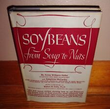 SOYBEANS FROM SOUP TO NUTS-Williams-Heller & McCarthy-Recipes-SUPERB, Rare HC dj