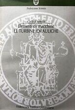 CARLO D'AMELIO ELEMENTI DI MACCHINE LE TURBINE IDRAULICHE FRIDERICIANA 2001
