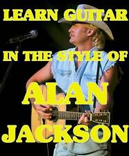 Alan Jackson Style Lead & Rhythm Guitar Dvd Lessons Don't Rock The Jukebox More!