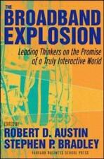 The Broadband Explosion: Leading Thinkers on the Promise of a Truly Interactive